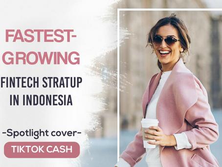 Fastest-growing Fintech Startup in Indonesia - Spotlight cover: TikTok Cash