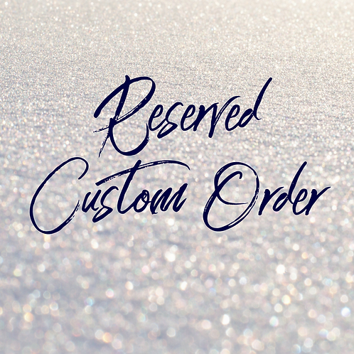 Custom order for A.D.