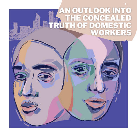 An Outlook into the Concealed Truth of Domestic Workers