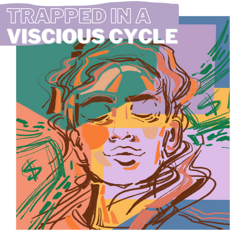 Trapped in a vicious cycle
