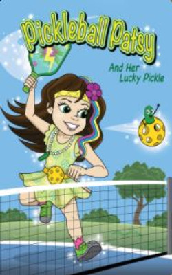 Pickleball Patsy And Her Lucky Pickle