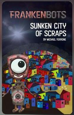 Frankenbots: Sunken City of Scraps