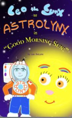 "Leo the Lynx as ASTROLYNX in ""Good Morning, Sun!"" By  Leo DaLynx"