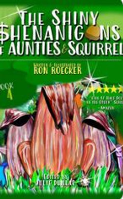 The Shiny Shenanigans of Aunties and Squirrel
