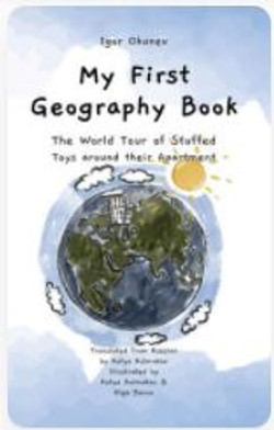 My First Geography Book: The World Tour of Stuffed Toys around their Apartment