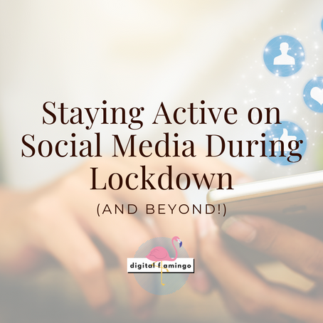 Staying Active on Social Media During Lockdown (and Beyond)