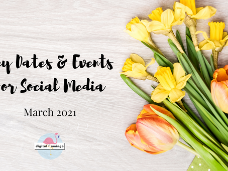 Key Dates for Social Media - March 2021