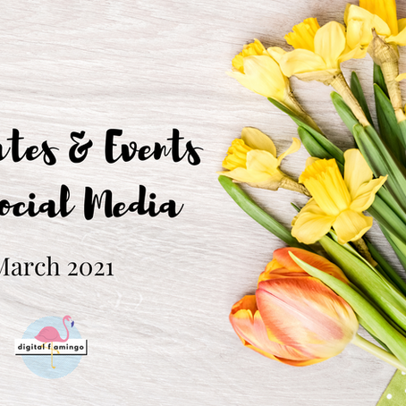 Key Dates for Social Media - March 2021