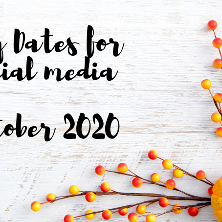 Key Dates for Social Media - October 2020