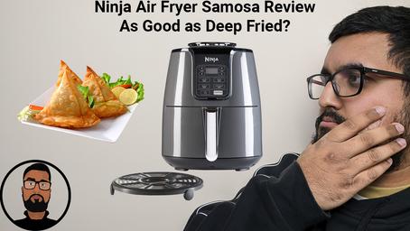 Ninja Air Fryer Samosa Review - As Good as Deep Fried?