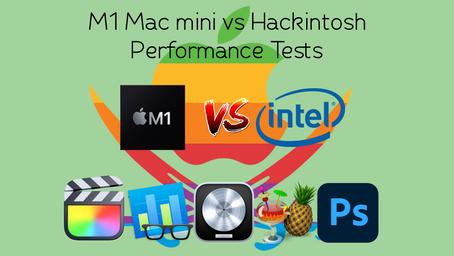 M1 Mac mini vs Hackintosh [Performance Tests] [Final Cut Pro, Logic Pro, Photoshop]
