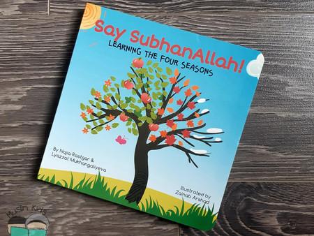 Say SubhanAllah! by Najia Rastgar & Lyazzat Mukhangaliayeva