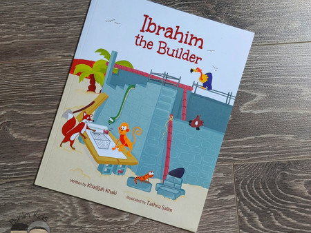 Ibrahim (a.s.) the Builder by Khadija Khaki