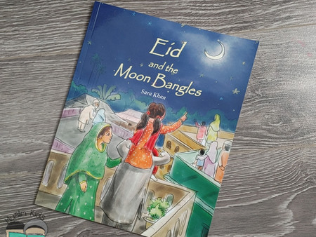 Eid and the Moon Bangles by Sara Khan