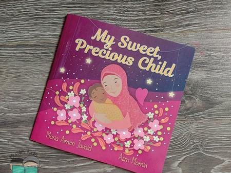 My Sweet Precious Child by Maria Aimen Javaid