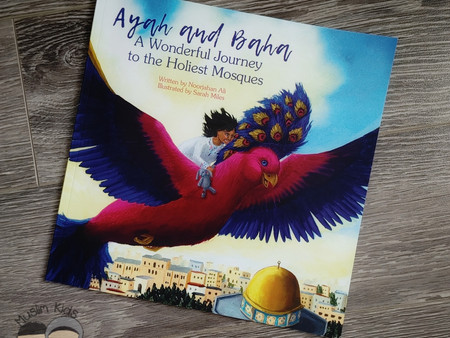 Ayah and Baha: A Wonderful Journey to the Holiest Mosques by Noorjahan Ali
