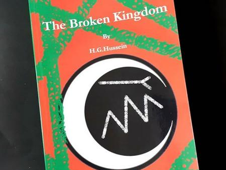 The Broken Kingdom by H.G. Hussein