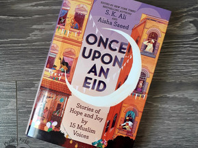 Once Upon an Eid by S.K. Ali & Aisha Saeed