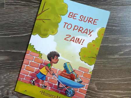 Be Sure to Pray, Zain! by Humera Malik