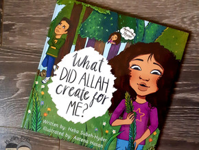 What Did Allah Create for Me? by Heba Subeh-Hyder