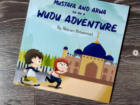 Mustafa and Arwa go on a Wudu Adventure by Mekram Mohammad
