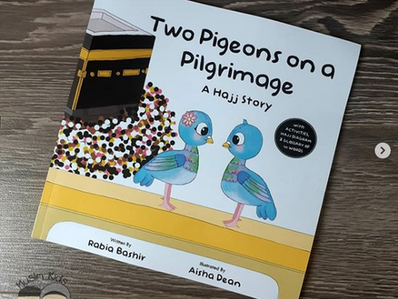 Two Pigeons on a Pilgrimage : a Hajj Story by Rabia Bashir