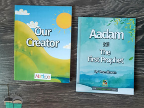 Our Creator & Aadam the First Prophet by Umm Ilhaam