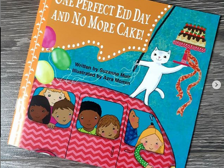 One Perfect Eid Day and No More Cake by Suzanne Muir