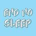 end no sleep.png