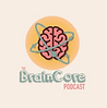 braincore podcast.PNG