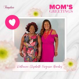 Happy Mother's Day Katherine Elizabeth Ferguson Beneby