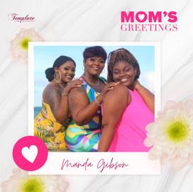 Happy Mother's Day Manda Gibson