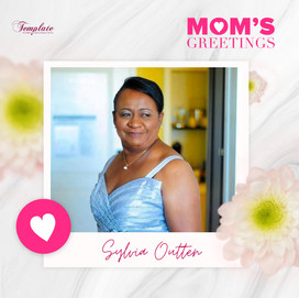 Happy Mother's Day Sylvia Outten