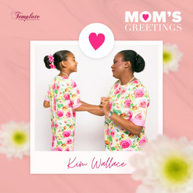 Happy Mother's Day Kim Wallace