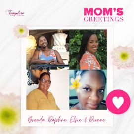 Happy Mother's Day Brenda, Daphne, Elsie & Dionne