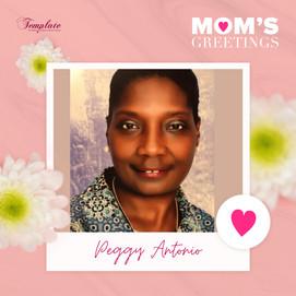 Happy Mother's Day Peggy Antonio