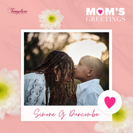 Happy Mother's Day Simone G. Duncombe