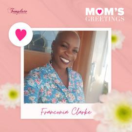 Happy Mother's Day Franconia Clarke