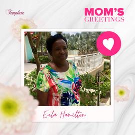 Happy Mother's Day Eula Hamilton