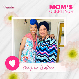 Happy Mother's Day Marjorie Wallace