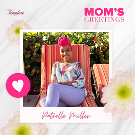 Happy Mother's Day Patrelle Miller