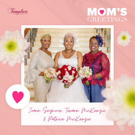 Happy Mother's Day Joann Seymour, Terann McKenzie & Patrice McKenzie