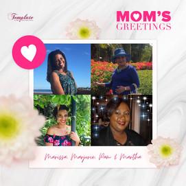 Happy Mother's Day Marissa, Marjorie, Pam & Martha