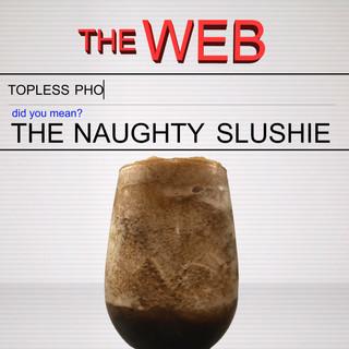 The Naughty Slushie