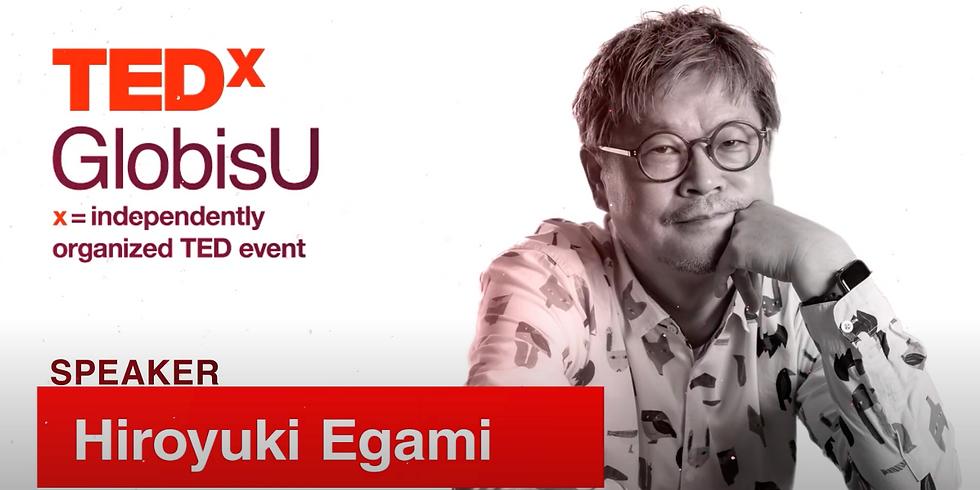 TEDxGlobisUアフターセミナー10/31(土)21時第2弾「江上広行先生とTEDトーク」