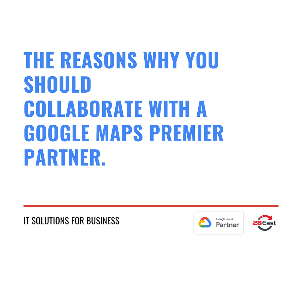 The reasons why you should collaborate with a Google Maps Premier Partner.