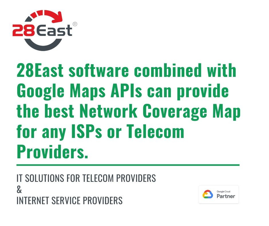 28East software combined with Google Maps APIs can provide the best Network Coverage Map for any Internet Service Providers or Telecom Providers.