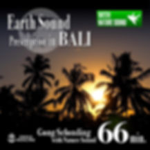 Earth Sound Prescription in BALI 〜Gong Selonding with Nature Sound〜 66min