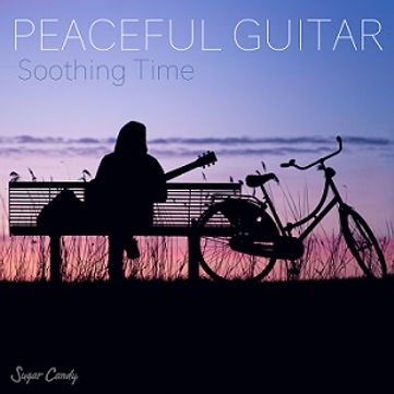 """Peaceful Guitar """"Soothing Time"""""""