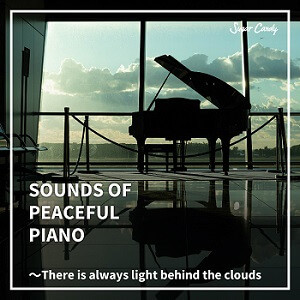 『Chill Café Beats / SOUNDS OF PEACEFUL PIANO 〜There is always light behind the clouds』8月21日リリース!